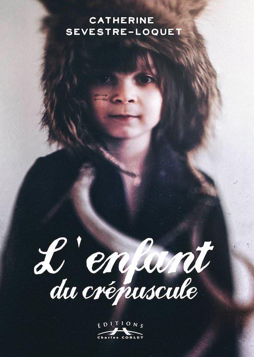Catherine SEVESTRE-LOQUET - enfant du crepuscule