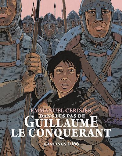 Emmanuel CERISIER - Dans les pas de Guillaume le Conquerant - Hastings 1066