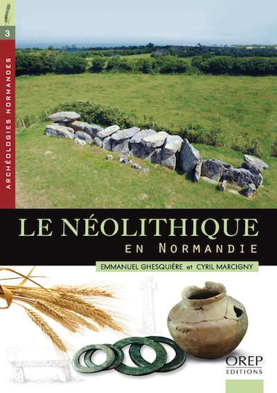 Emmanuel GHESQUIERE et Cyril MARCIGNY - Le neolithique en Normandie