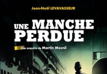 Jean-Noel LEVAVASSEUR - Une enquete de Martin Mesnil - 1 - Une Manche perdue