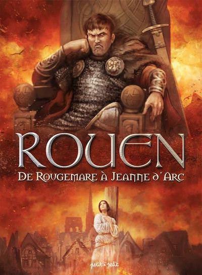Rouen en BD - 02 - De Rougemare a Jeanne d Arc