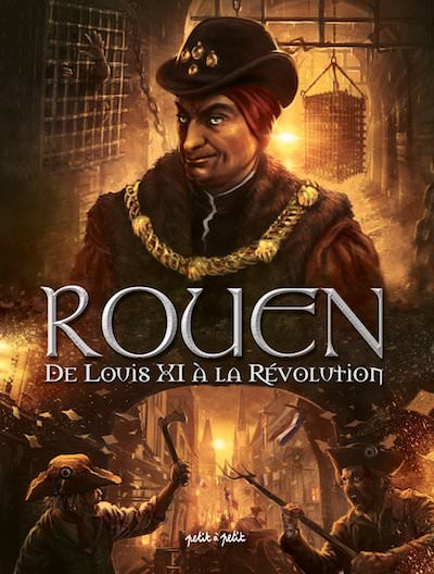Rouen en BD - 03 - De Louis XI a la Revolution