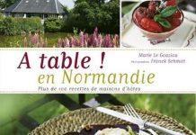 A table - En Normandie - Plus de 100 recettes de maisons hotes -