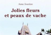 Anne JOURDAN - Jolies fleurs et peaux de vache