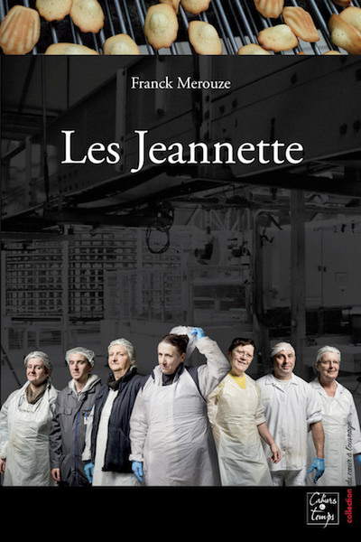 Franck MEROUZE - Les Jeannette- Recit d une lutte ouvriere