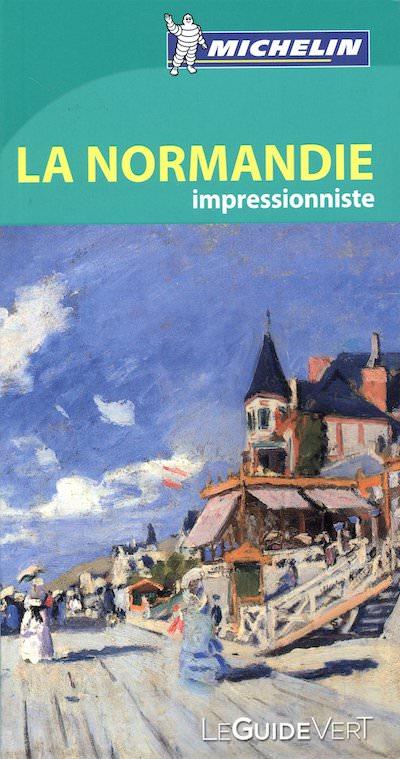 Guide Vert Michelin - La Normandie impressionniste