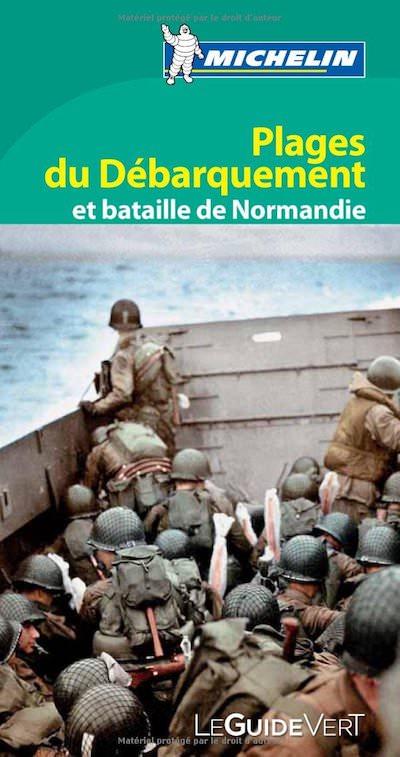 Guide Vert Michelin - Plages du debarquement et bataille de Normandie