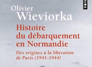 Histoire du debarquement en Normandie - Des origines a la liberation de Paris