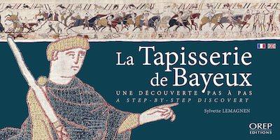La tapisserie de Bayeux - Une decouverte pas a pas