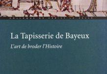 La tapisserie de Bayeux - art de broder histoire