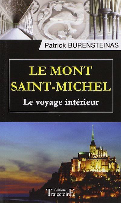 Le Mont Saint-Michel - Le voyage interieur