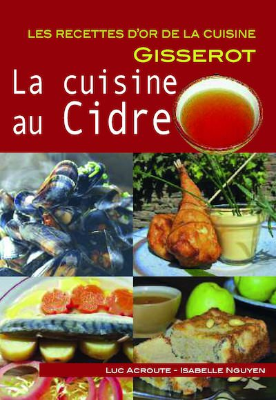 Luc ACROUTE et Isabelle N GUYEN - La cuisine au cidre