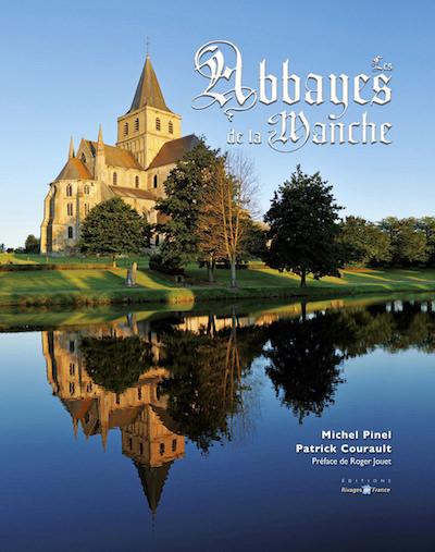 Michel PINEL et Patrick COURAULT - Les abbayes de la Manche