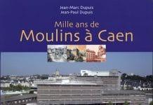 Mille ans de moulins a Caen -