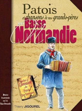 Patois et chansons de nos grands-peres en Basse Normandie