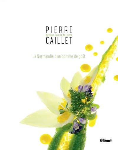 Pierre Caillet - La Normandie d'un homme de gout