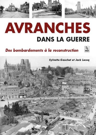 Sylvette GAUCHET et Jack LECOQ - Avranches dans la guerre