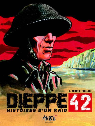WALLACE et Stephan AGOSTO - Dieppe 42 - Histoires un raide