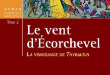 Brigite PIEDFERT - Le Vent Ecorchevel - 02 - La vengeance de Thybaudin