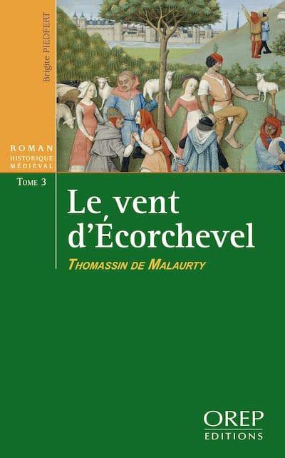 Brigite PIEDFERT - Le Vent Ecorchevel - 03 - Thomassin de Malaurty