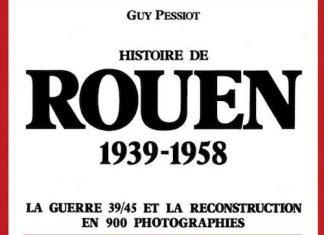Histoire de Rouen par la photographie - Tome 3 - 1939 -1958 -