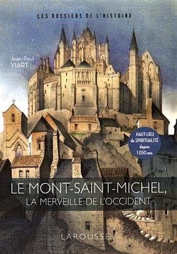 Le Mont Saint-Michel - La merveille de occident