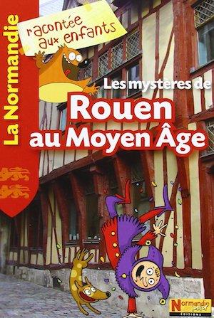 Les mysteres de Rouen au Moyen-Age