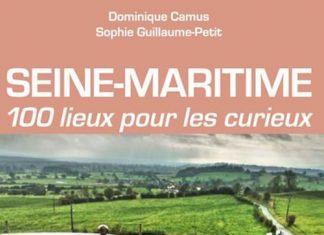 Seine-Maritime - 100 lieux pour les curieux