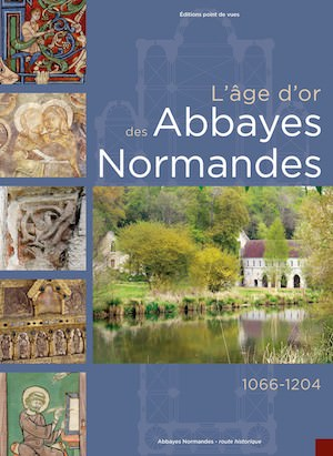 Age or des Abbayes Normandes 1066-1204