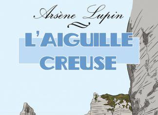 Arsene Lupin - aiguille creuse