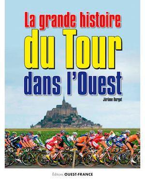La Grande Histoire du Tour Dans Ouest