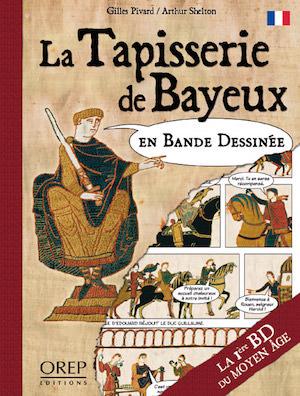 La Tapisserie de Bayeux en Bande Dessinee