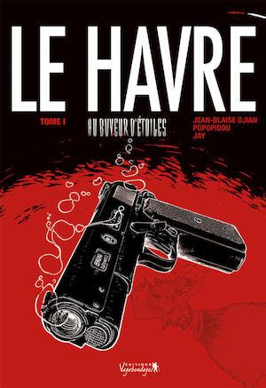 Le Havre - Tome 1 - Au buveur etoile