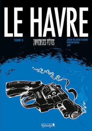 Le Havre - Tome 2 - Joyeuses fetes