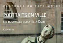 Portraits en ville - Les hommages sculptes a Caen