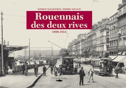 Rouennais des deux rives - 1890-1914