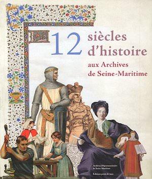 12 siecles histoire aux Archives de Seine-Maritime