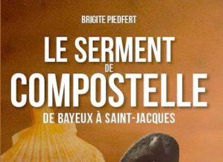 Brigite PIEDFERT -Serment de Compostelle de Bayeux a Saint-Jacques