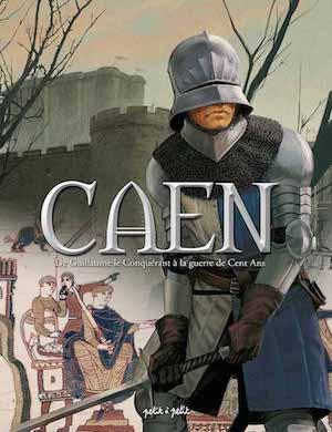 Caen en BD - 01 - De Guillaume Le Conquerant a la guerre de Cent Ans