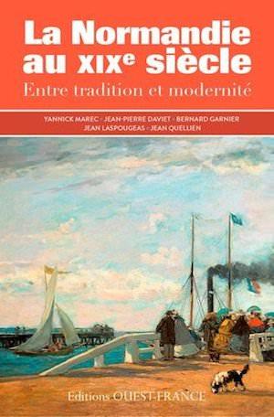 La Normandie du XIXe siecle entre Tradition et Modernite