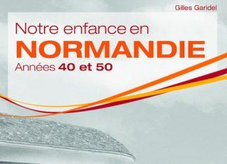 Notre enfance en Normandie - Année 40 et 50