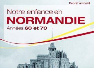 Notre enfance en Normandie - Annee 60 et 70