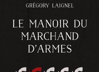 Gregory LAIGNEL- Le manoir du marchand armes