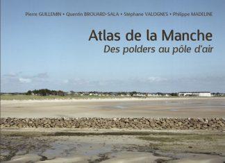 Atlas de la Manche - Des polders au pole air