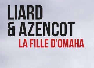 Ambroise LIARD et David AZENCOT - La fille Omaha