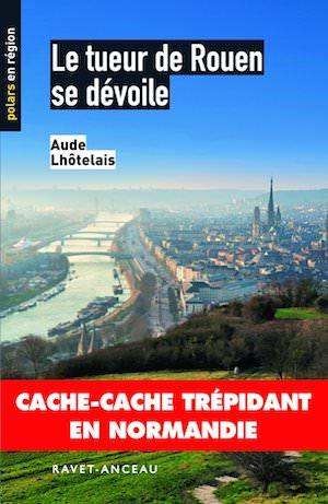 Aude LHOTELAIS - Le tueur de Rouen se devoile