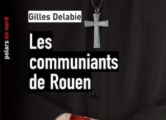 Gilles DELABIE - Les communiants de Rouen