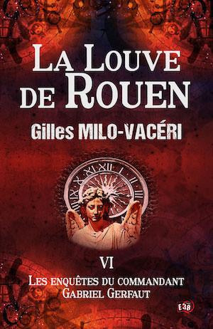Gilles MILO-VACERI - La louve de Rouen