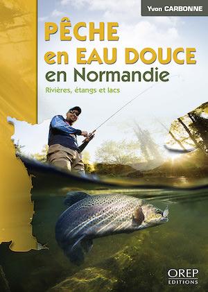 Yvon CARBONNE - Peche en eau douce en Normandie